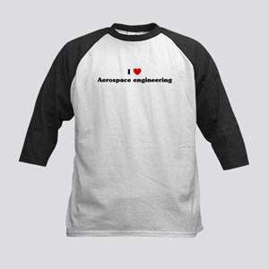 I Love Aerospace engineering Kids Baseball Jersey