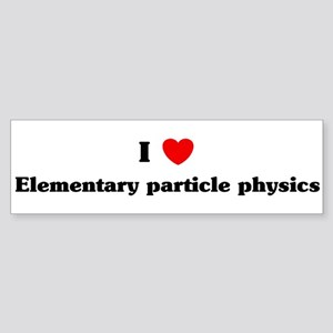 I Love Elementary particle ph Bumper Sticker