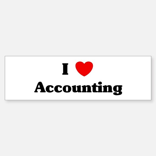 I Love Accounting Bumper Bumper Bumper Sticker