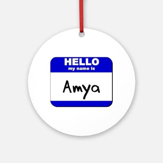 hello my name is amya  Ornament (Round)