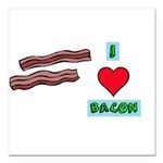 I love bacon Square Car Magnet 3