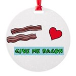 Give me bacon Ornament