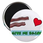 Give me bacon Magnets