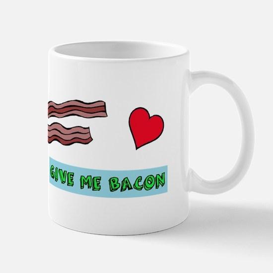Give me bacon Mugs