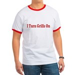 I Turn Grills On T-Shirt
