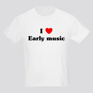 I Love Early music Kids Light T-Shirt