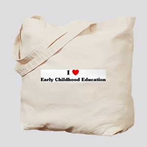 I Love Early Childhood Educat Tote Bag