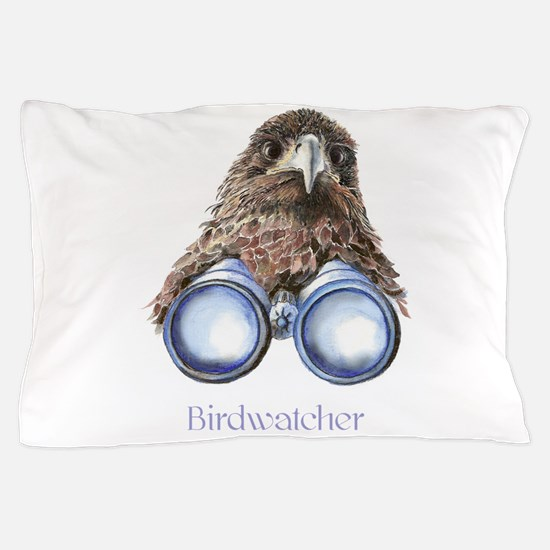 Birdwatcher Bird Watching You Humor Pillow Case