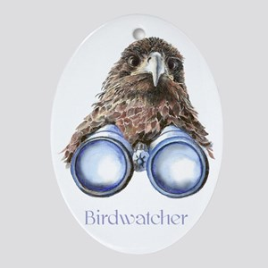 Birdwatcher Bird Watching You Humor Ornament (Oval