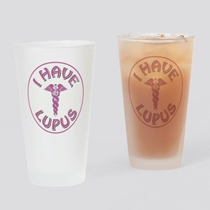 I HAVE LUPUS Drinking Glass