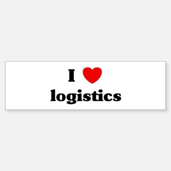 I Love logistics Bumper Bumper Bumper Sticker