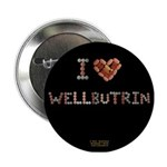 I Heart Wellbutrin Button 2.25