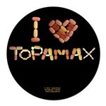 I Heart Topamax Button Round Car Magnet