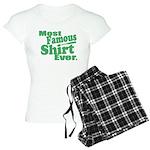 Most Famous Shirt Ever Pajamas