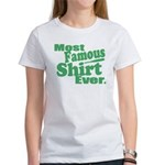 Most Famous Shirt Ever T-Shirt