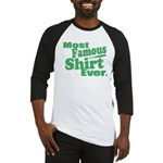 Most Famous Shirt Ever Baseball Jersey