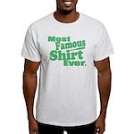 Most Famous Shirt Ever T-Shirt