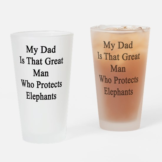 My Dad Is That Great Man Who Protec Drinking Glass