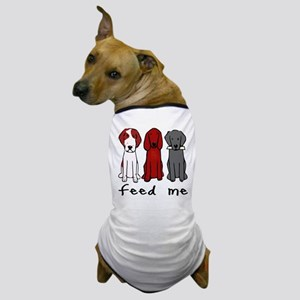 What every dog is really thinking: Feed me Dog T-S