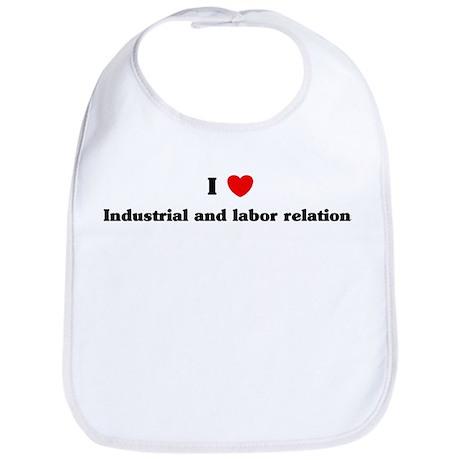I Love Industrial and labor r Bib
