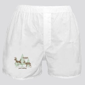 Bang! Just Kidding! Hunting Humor Boxer Shorts