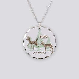 Bang! Just Kidding! Hunting Necklace Circle Charm