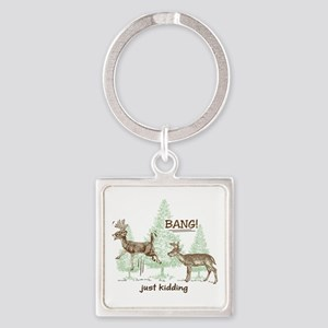 Bang! Just Kidding! Hunting Humor Square Keychain