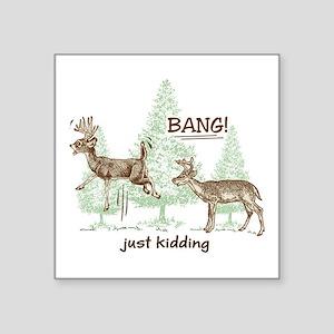 74b08bbddf Funny Deer Hunting Stickers - CafePress