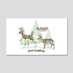 0ef5ccb440 Funny Deer Hunting Wall Art - CafePress