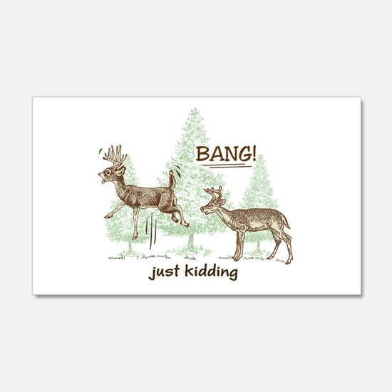 Bang! Just Kidding! Hunting Humor Wall Sticker