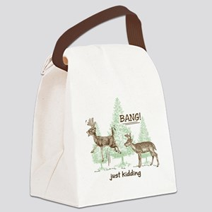 Bang! Just Kidding! Hunting Humor Canvas Lunch Bag