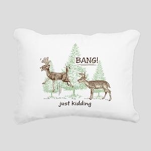 Bang! Just Kidding! Hunt Rectangular Canvas Pillow