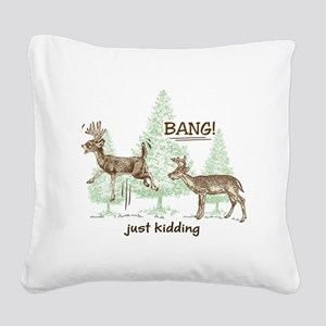 Bang! Just Kidding! Hunting H Square Canvas Pillow