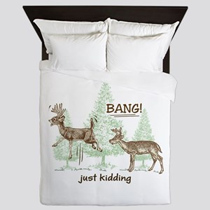 Bang! Just Kidding! Hunting Humor Queen Duvet