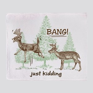 Bang! Just Kidding! Hunting Humor Throw Blanket