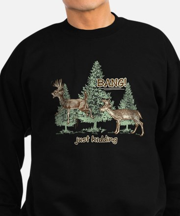 Bang! Just Kidding! Hunting Humo Sweatshirt (dark)