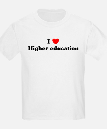I Love Higher education T-Shirt