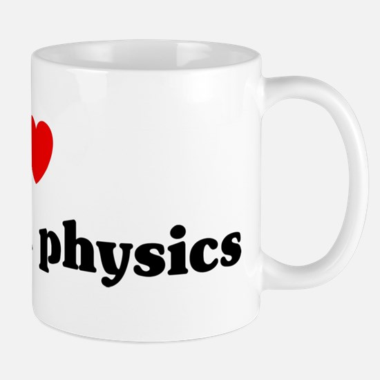 I Love quantum physics Mug