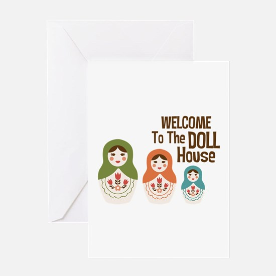 WELCOME TO THE DOLL HOUSE Greeting Cards