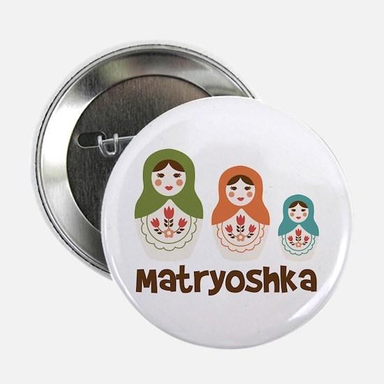 """MATRYOSHKA 2.25"""" Button"""