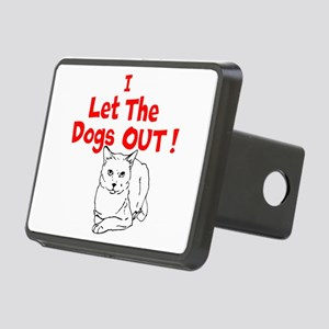 I Let The Dogs Out Hitch Cover