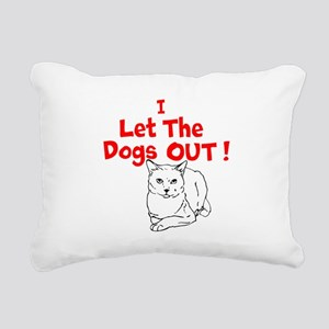 I Let The Dogs Out Rectangular Canvas Pillow