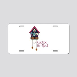 cuckoo for you! Aluminum License Plate