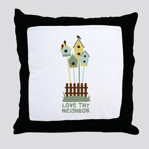 Love thy Neighbor Throw Pillow