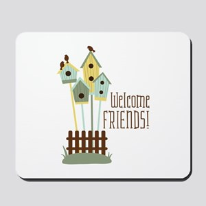 Welcome Friends Mousepad
