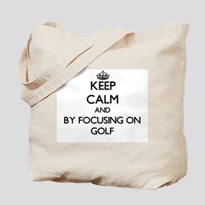 Keep calm by focusing on Golf Tote Bag