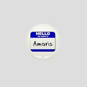 hello my name is amaris Mini Button