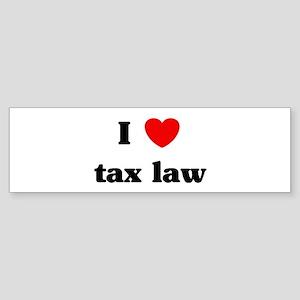 I Love tax law Bumper Sticker