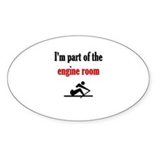 I'm part of the engine room (pic) Sticker (Oval)