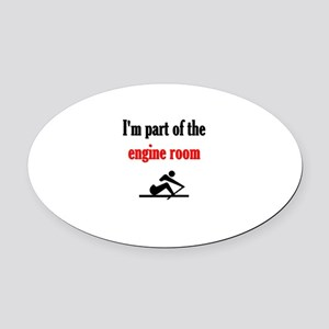 I'm part of the engine room (pic) Oval Car Magnet
